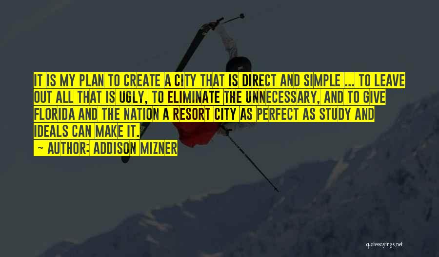 A Simple Plan Quotes By Addison Mizner