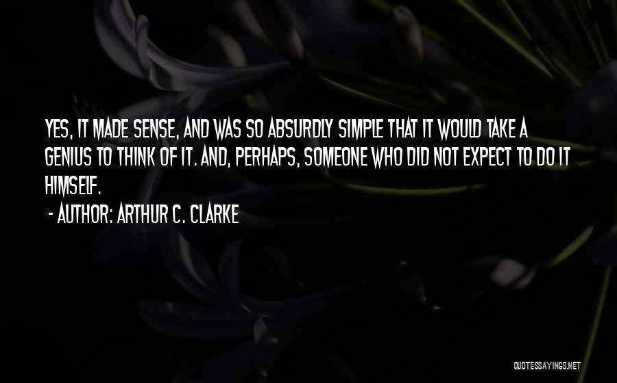 A Simple Plan Quotes By Arthur C. Clarke
