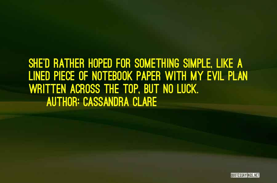 A Simple Plan Quotes By Cassandra Clare