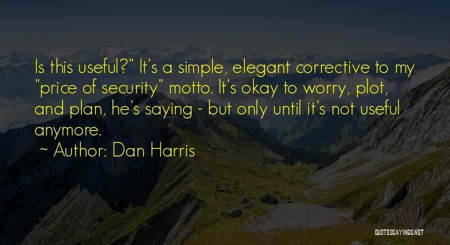 A Simple Plan Quotes By Dan Harris