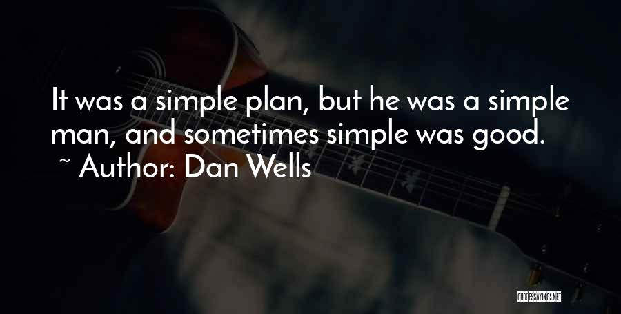 A Simple Plan Quotes By Dan Wells
