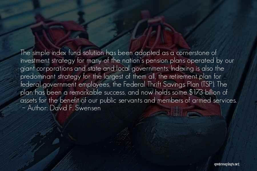 A Simple Plan Quotes By David F. Swensen
