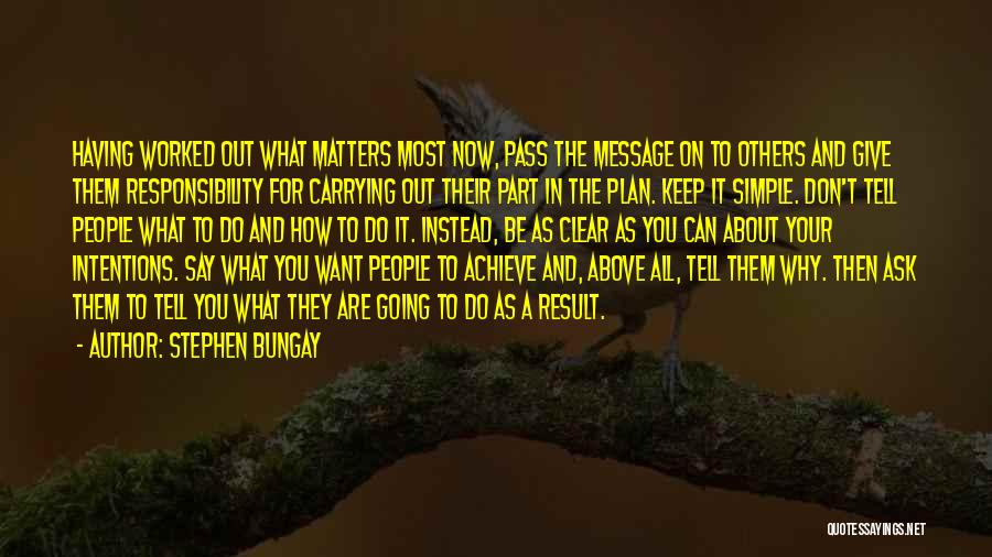 A Simple Plan Quotes By Stephen Bungay