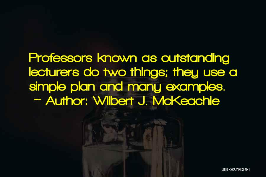 A Simple Plan Quotes By Wilbert J. McKeachie