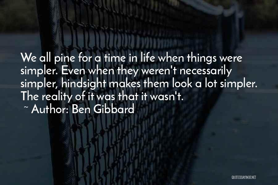 A Simpler Life Quotes By Ben Gibbard