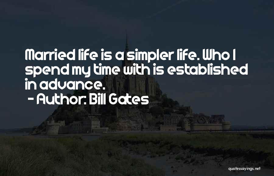 A Simpler Life Quotes By Bill Gates