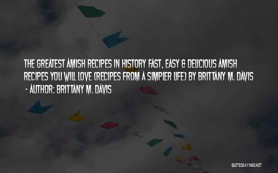 A Simpler Life Quotes By Brittany M. Davis