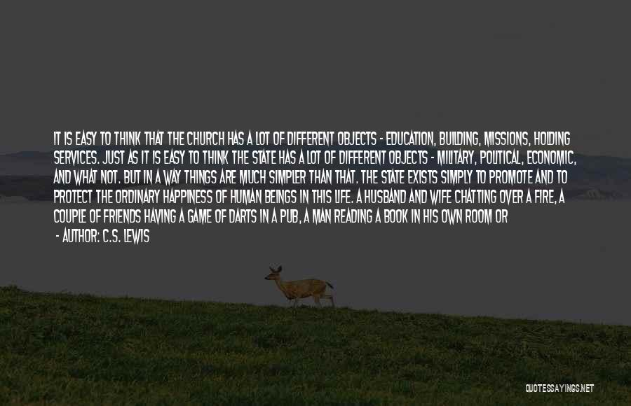 A Simpler Life Quotes By C.S. Lewis