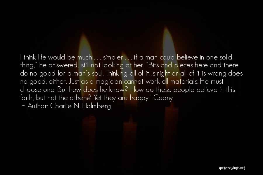 A Simpler Life Quotes By Charlie N. Holmberg