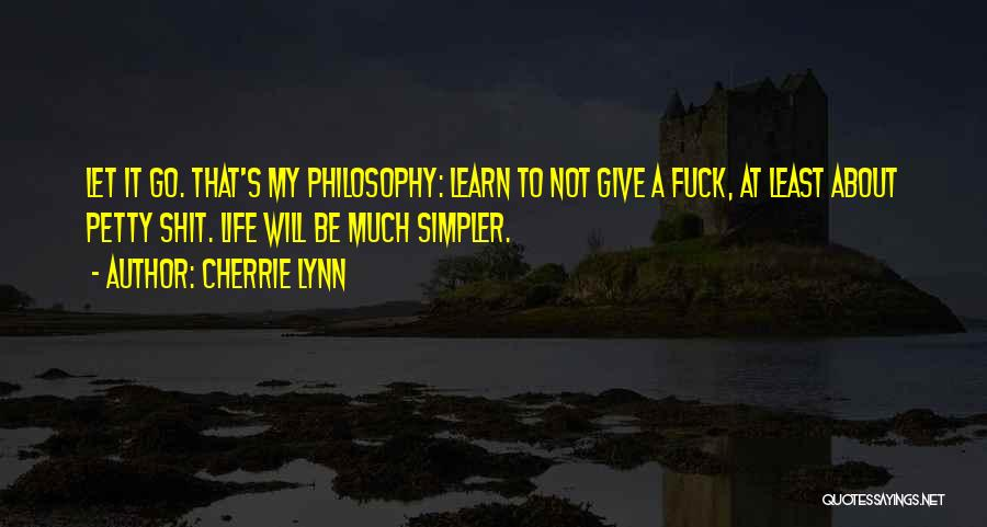 A Simpler Life Quotes By Cherrie Lynn