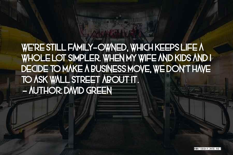 A Simpler Life Quotes By David Green
