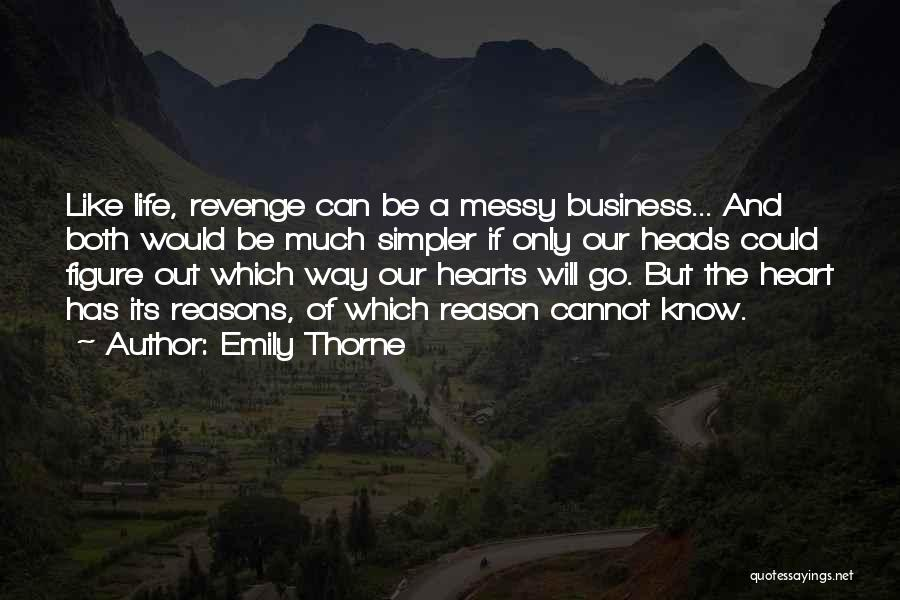 A Simpler Life Quotes By Emily Thorne
