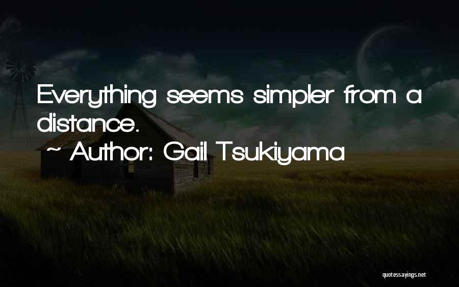 A Simpler Life Quotes By Gail Tsukiyama