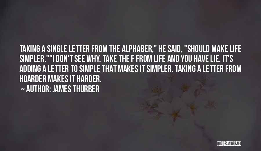 A Simpler Life Quotes By James Thurber