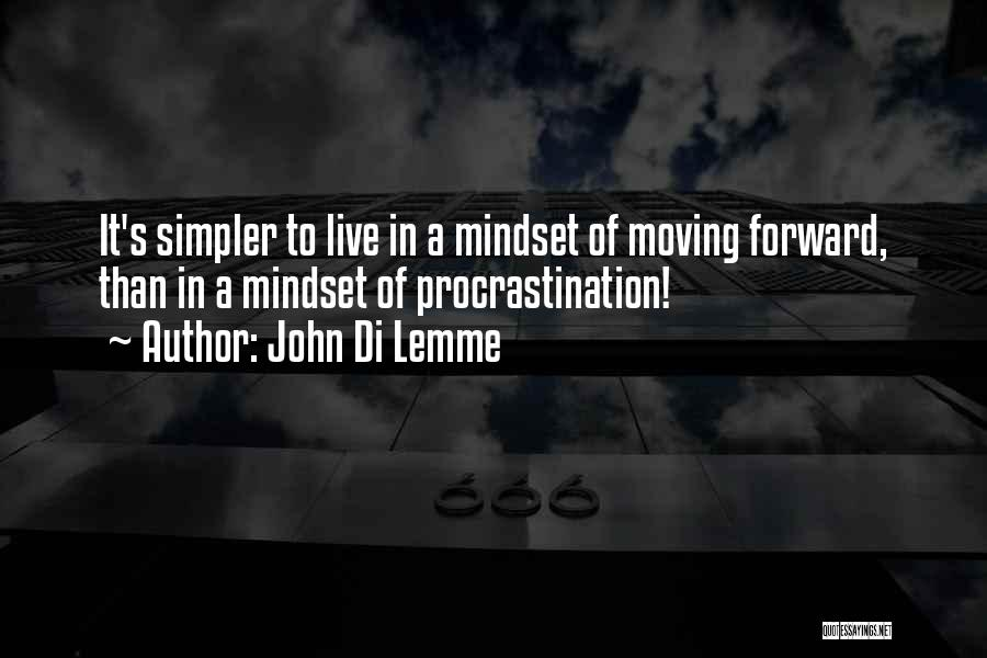 A Simpler Life Quotes By John Di Lemme
