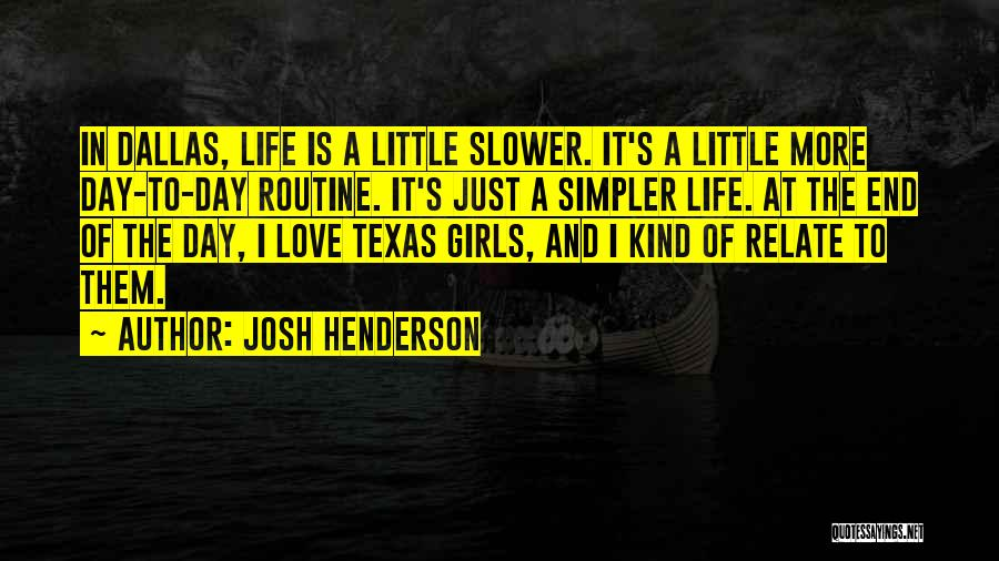 A Simpler Life Quotes By Josh Henderson