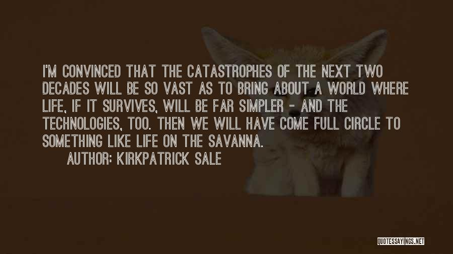 A Simpler Life Quotes By Kirkpatrick Sale