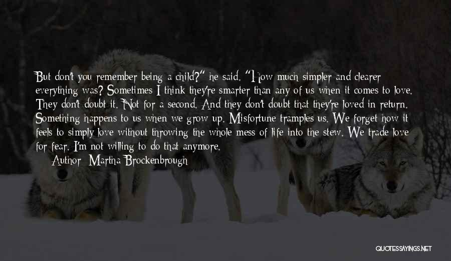 A Simpler Life Quotes By Martha Brockenbrough