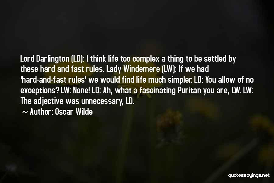 A Simpler Life Quotes By Oscar Wilde