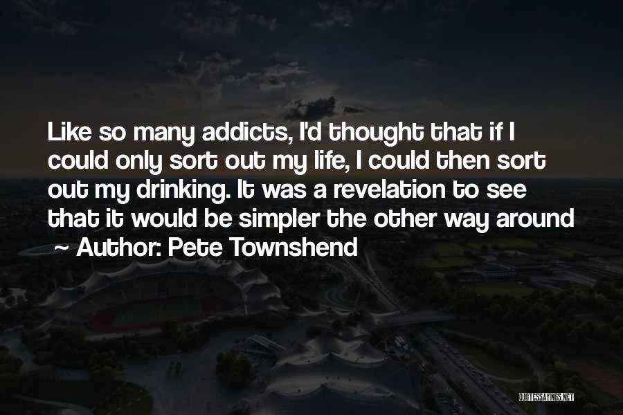 A Simpler Life Quotes By Pete Townshend