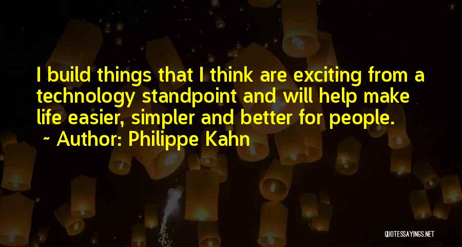 A Simpler Life Quotes By Philippe Kahn