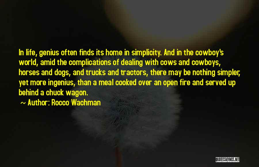 A Simpler Life Quotes By Rocco Wachman