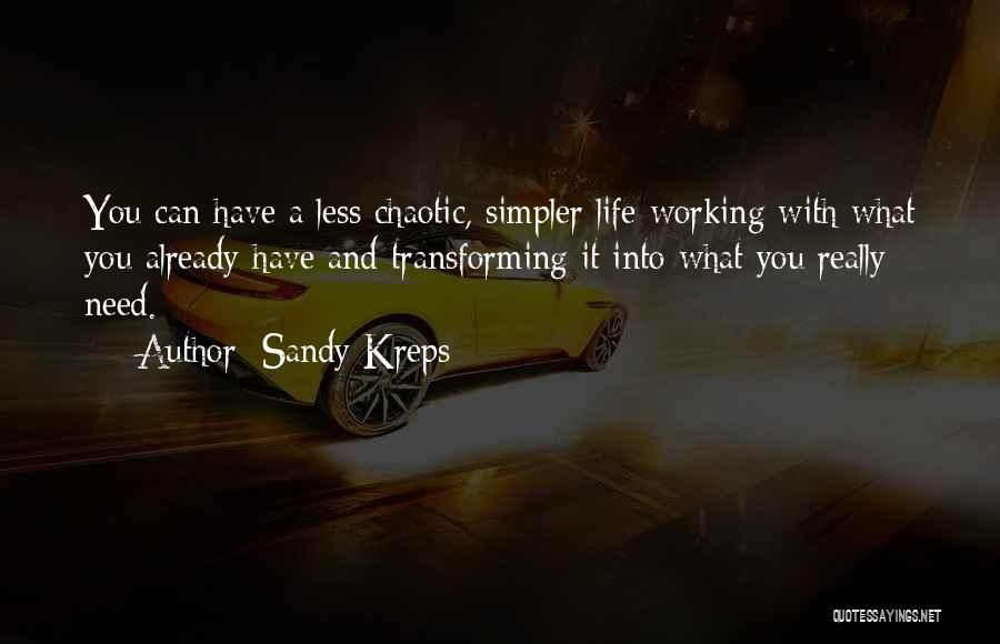 A Simpler Life Quotes By Sandy Kreps