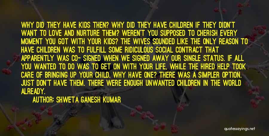 A Simpler Life Quotes By Shweta Ganesh Kumar