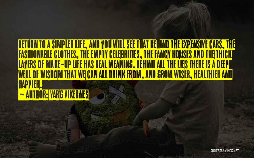 A Simpler Life Quotes By Varg Vikernes