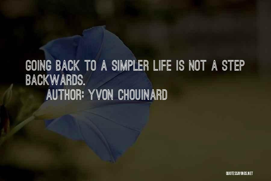 A Simpler Life Quotes By Yvon Chouinard