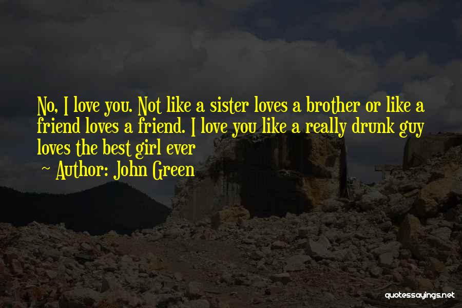 Top 38 Quotes & Sayings About A Sister\'s Love For Her Brother