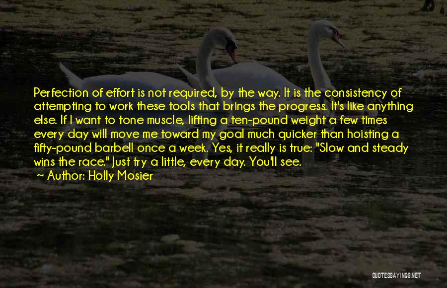 A Slow Day At Work Quotes By Holly Mosier