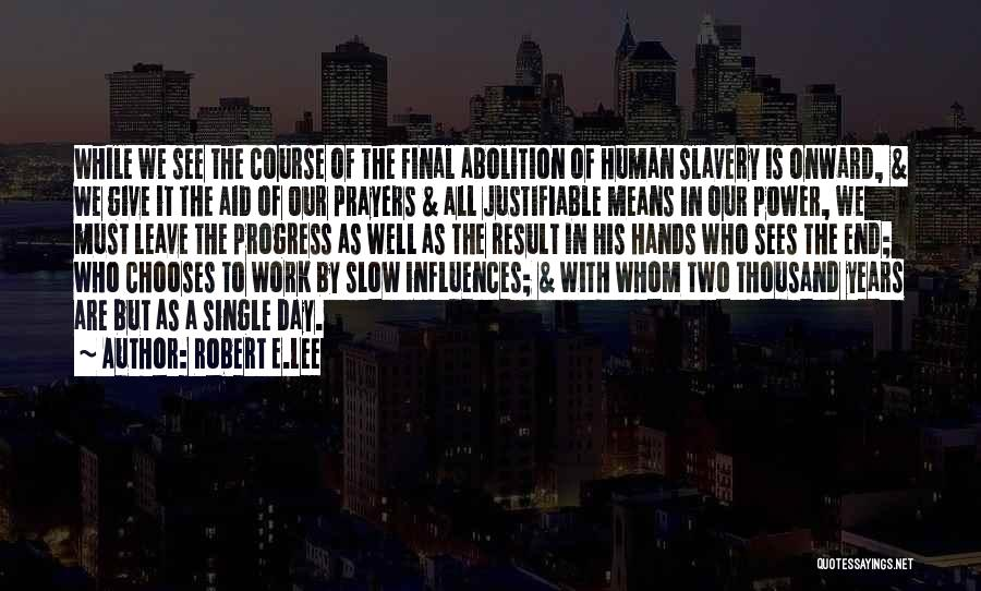 A Slow Day At Work Quotes By Robert E.Lee