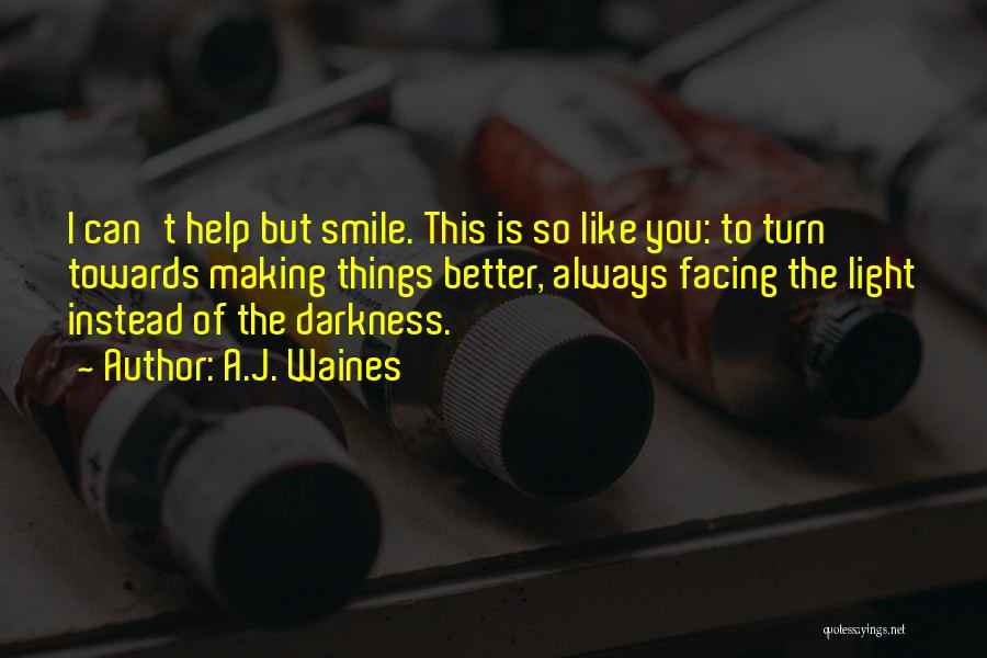 A Smile Is A Quotes By A.J. Waines