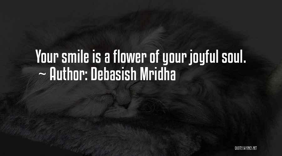 A Smile Is A Quotes By Debasish Mridha