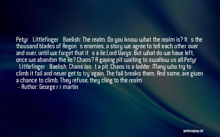 A Song Of Ice And Fire Littlefinger Quotes By George R R Martin