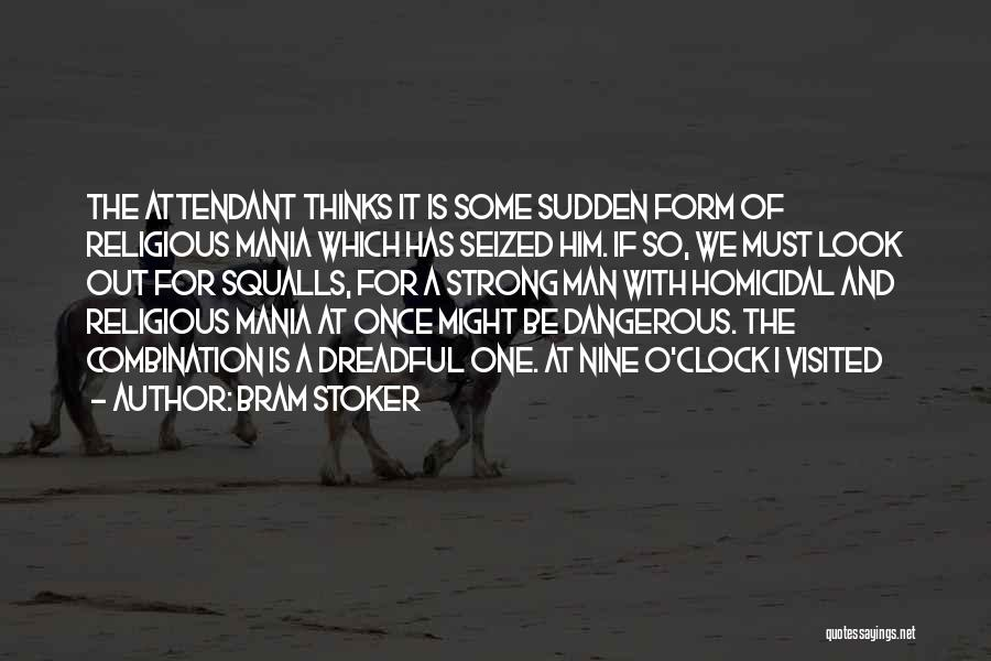 A Strong Man Is Quotes By Bram Stoker