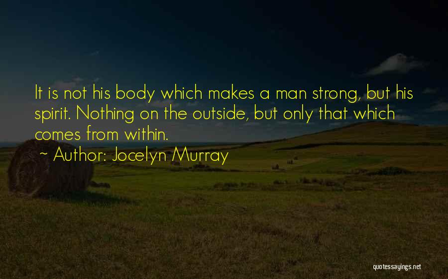 A Strong Man Is Quotes By Jocelyn Murray