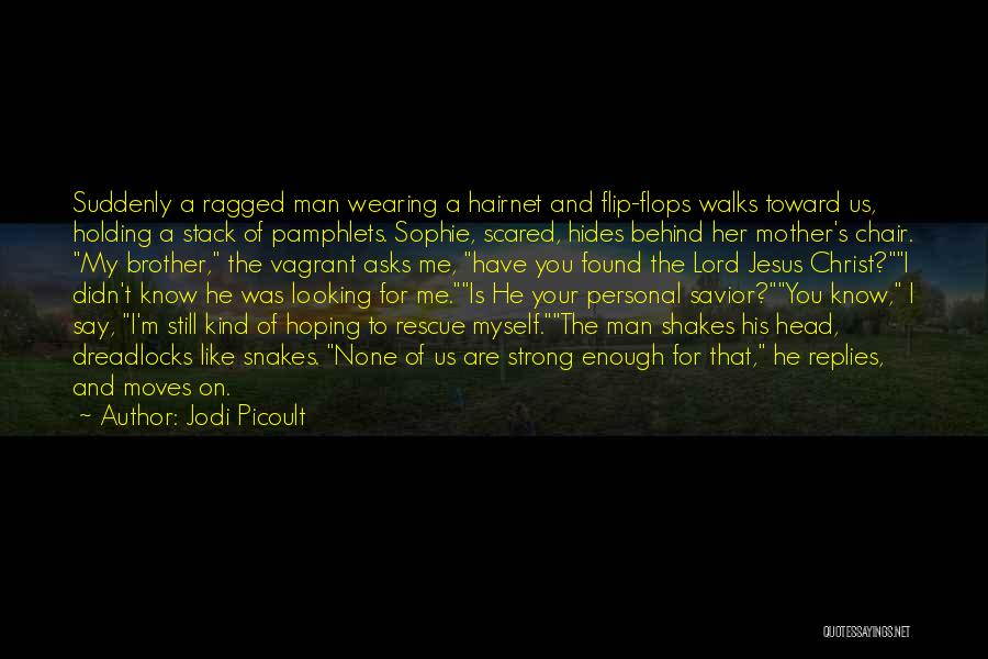 A Strong Man Is Quotes By Jodi Picoult
