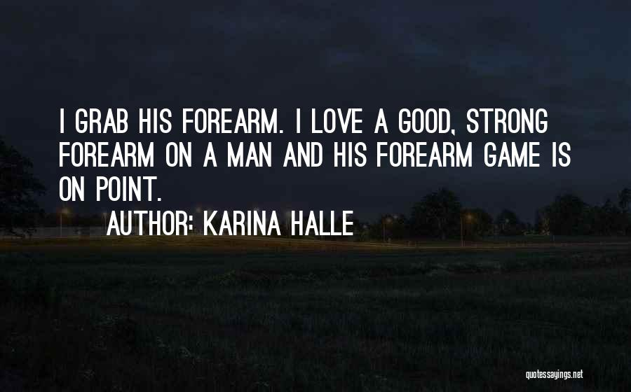 A Strong Man Is Quotes By Karina Halle