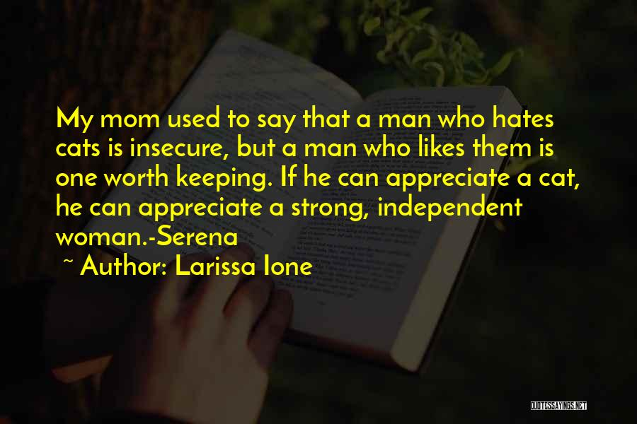 A Strong Man Is Quotes By Larissa Ione