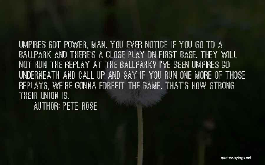A Strong Man Is Quotes By Pete Rose