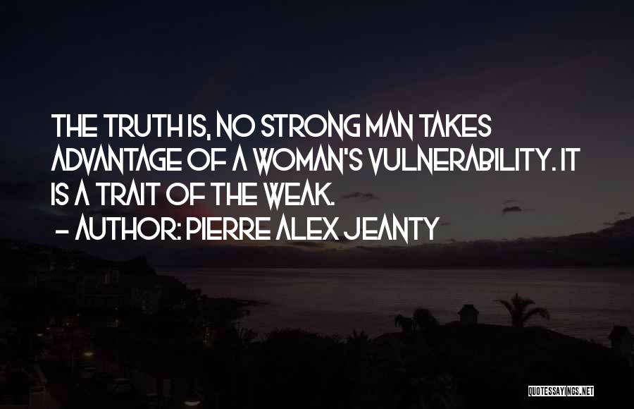 A Strong Man Is Quotes By Pierre Alex Jeanty