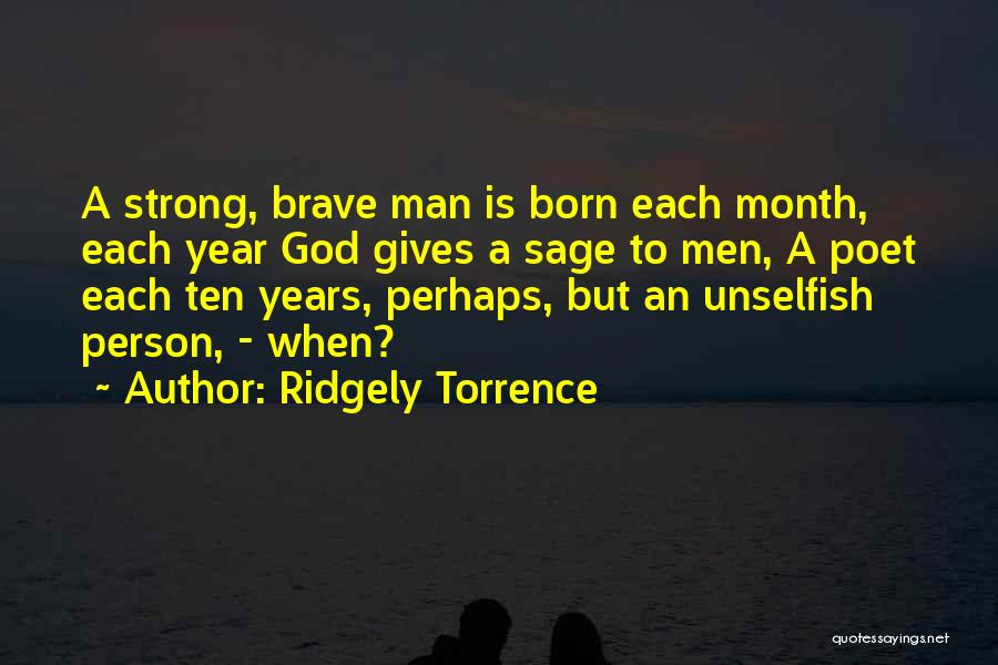 A Strong Man Is Quotes By Ridgely Torrence