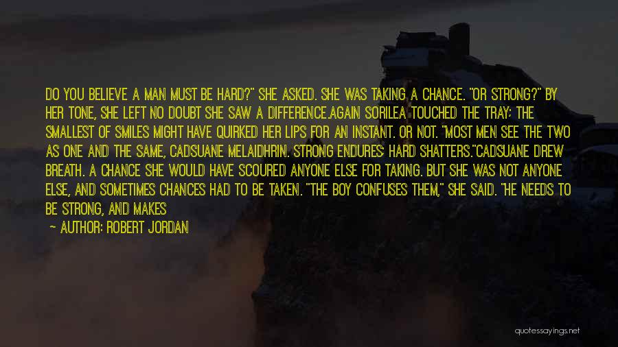 A Strong Man Is Quotes By Robert Jordan