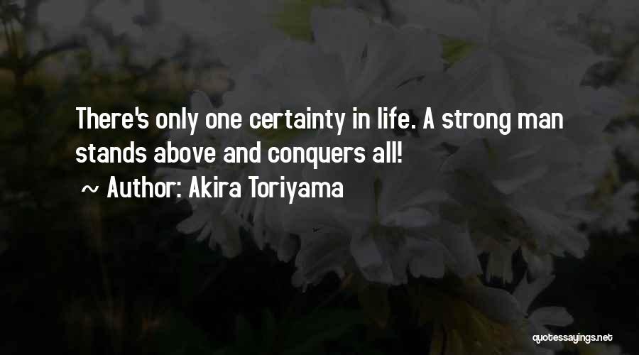 A Strong Man Quotes By Akira Toriyama