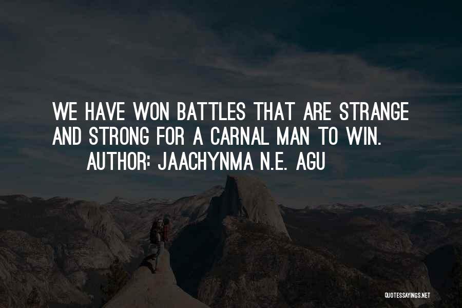 A Strong Man Quotes By Jaachynma N.E. Agu