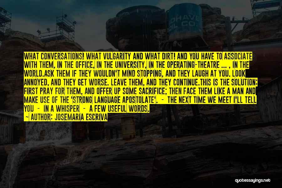 A Strong Man Quotes By Josemaria Escriva