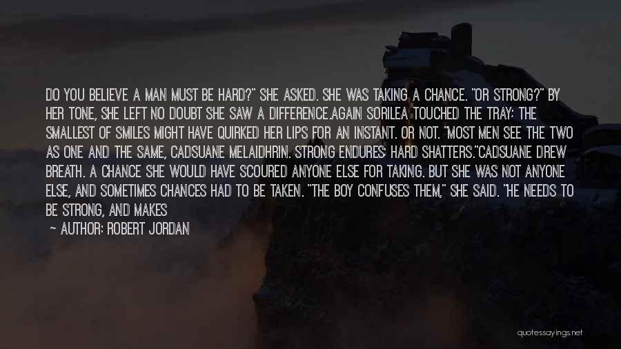 A Strong Man Quotes By Robert Jordan