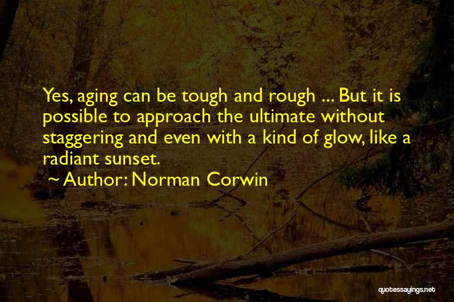 A Sunset Quotes By Norman Corwin